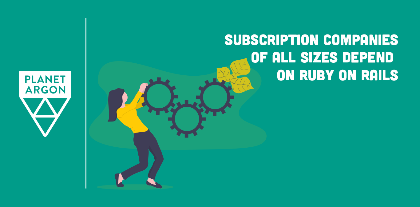 Subscription Services Depend on Ruby on Rails
