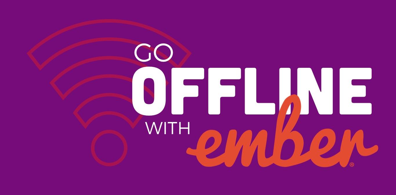 Go Offline with Ember