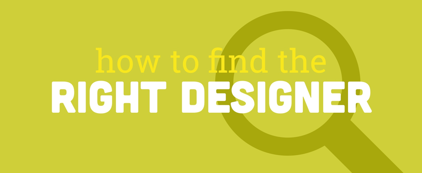 How to Find the Right Designer for Your Project