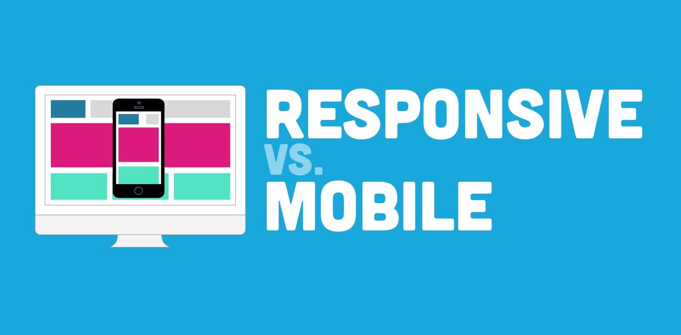 Responsive vs. Mobile