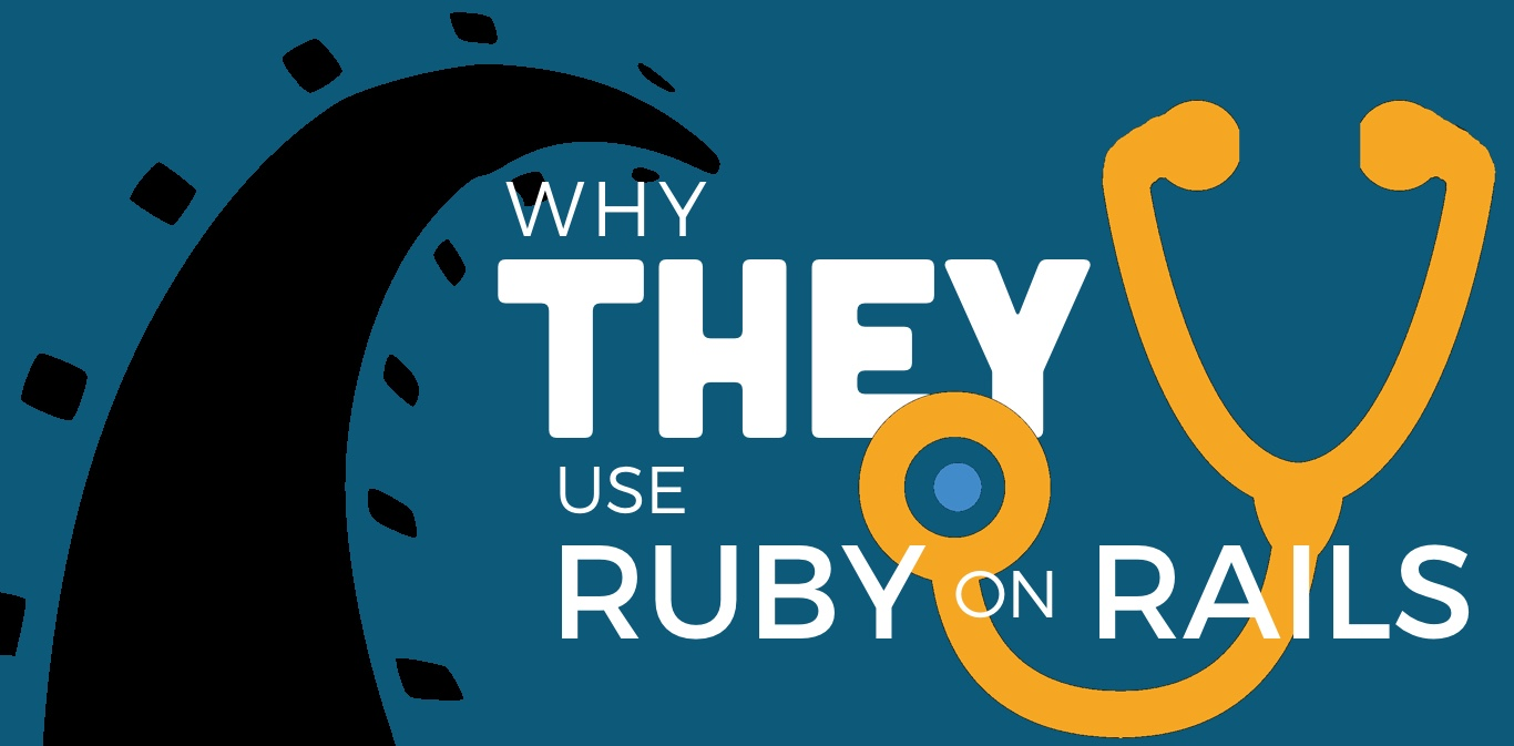Healthcare on Rails: Why these 10 companies chose Ruby on Rails