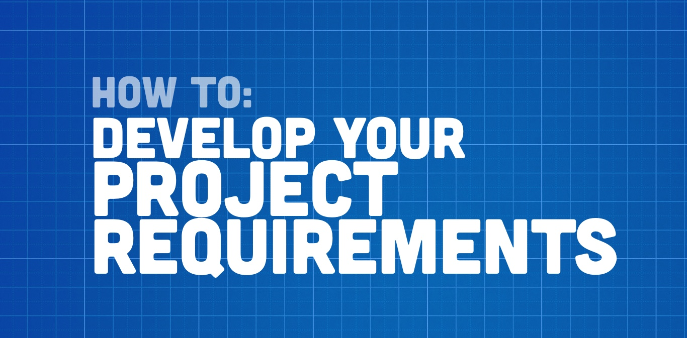 Develop Your Project Requirements with Four W's