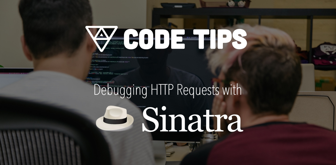 Debugging HTTP Requests with Sinatra